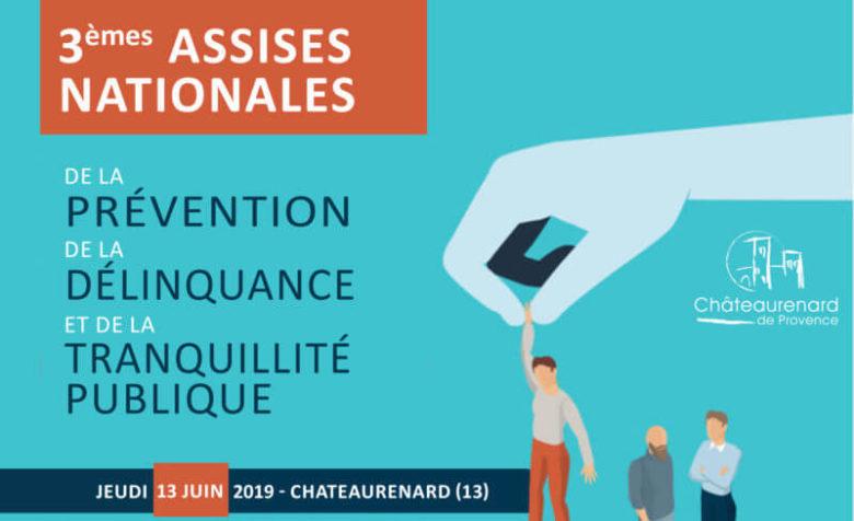 Prévention de la délinquance : 3èmes Assises Nationales Chateaurenard 2019